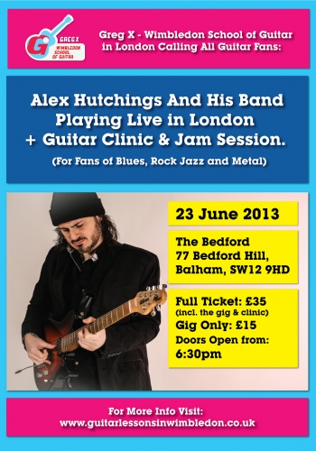 WIMBLEDON SCHOOL OF GUITAR PROUDLY PRESENTS: ALEX HUTCHINGS TRIO PERFORMING LIVE AT THE BEDFORD IN BALHAM+GUITAR CLINIC