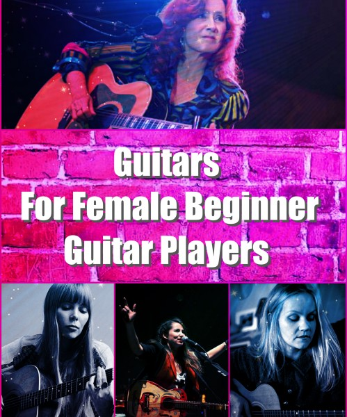 What Is The Best Guitar For A Beginner Female Guitar Player?