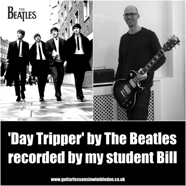 Congratulations To My Student Bill For Nailing 'Day Tripper' By The Beatles. Check Out His Cover Version!