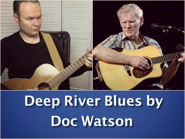 My Version Of Deep River Blues (Work In Progress)
